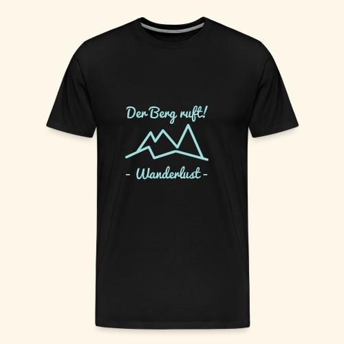Der Berg ruft - Wanderlust - Männer Premium T-Shirt