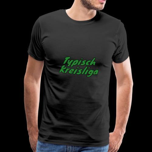 Typisch Kreisliga - Männer Premium T-Shirt