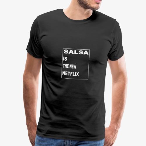 Salsa is the new Netflix - Männer Premium T-Shirt