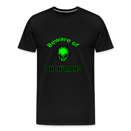 Beware of the Humans - Männer Premium T-Shirt