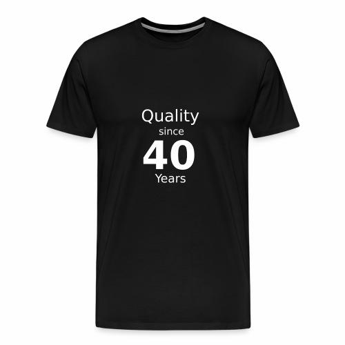 Qualität seit 40 Jahren - Männer Premium T-Shirt