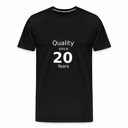 Qualität seit 20 Jahren - Männer Premium T-Shirt