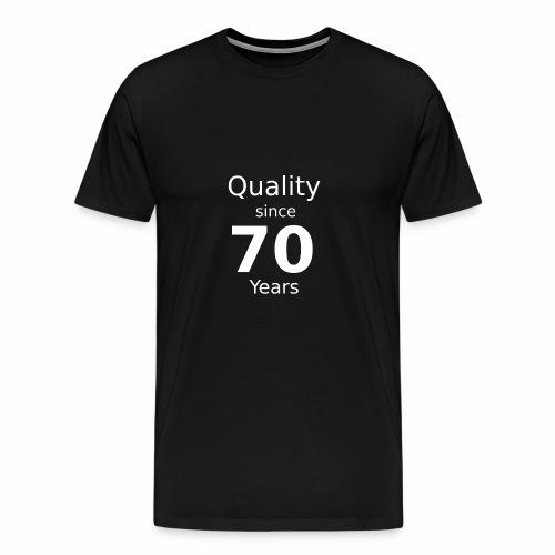 Qualität seit 70 Jahren - Männer Premium T-Shirt