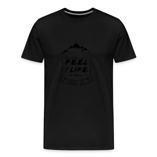 Feel the Life around you - Negro - Camiseta premium hombre