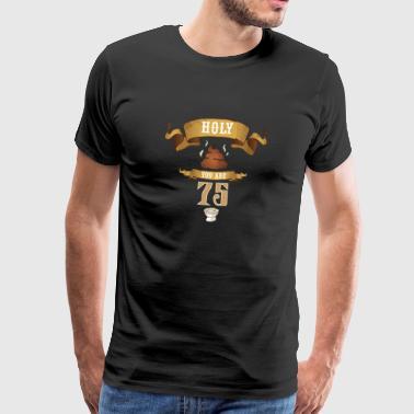 Holy Poop Olet 75 Funny Birthday Gift - Miesten premium t-paita