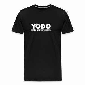 Yodo Is The New Carpe Diem You Only Die Once Funny - Men's Premium T-Shirt