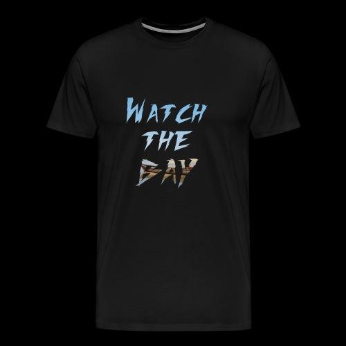 Watch the bay - Männer Premium T-Shirt