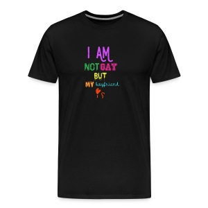 I Am Not Gay But My Boyfriend Is - Camiseta premium hombre
