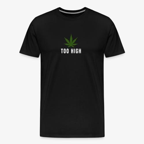 too high design - Mannen Premium T-shirt