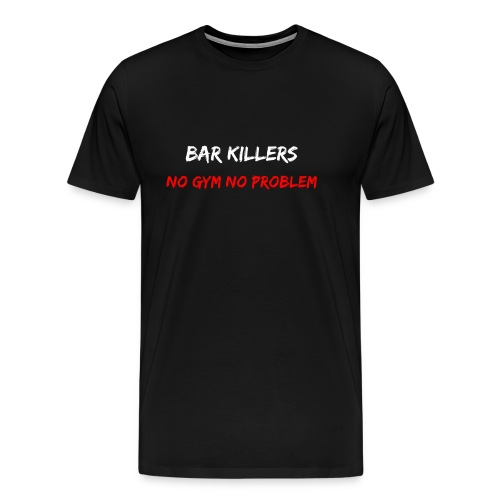 Bar killers - T-shirt Premium Homme
