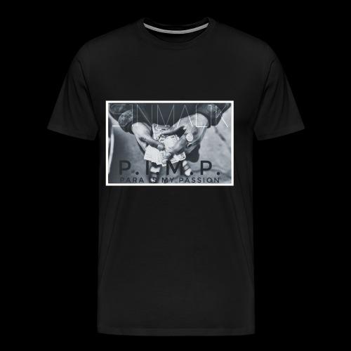 P.I.M.P Para ist my Passion - Männer Premium T-Shirt
