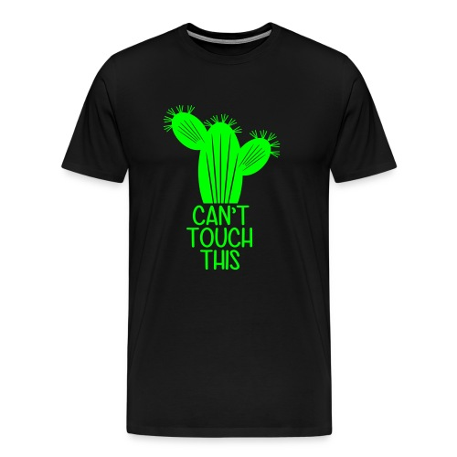 Can t Touch This - Men's Premium T-Shirt