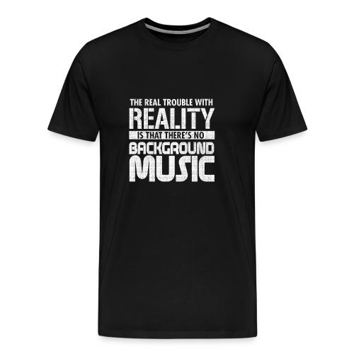 Reality and Music - Men's Premium T-Shirt