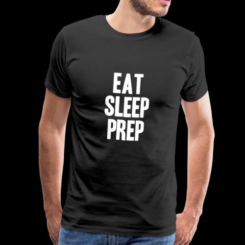 Prepper - Eat Sleep Prep - Prepping Survival - Männer Premium T-Shirt