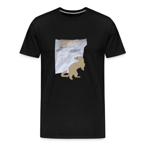 SORRY MY FERRETS ATE MY HOMEWORK - Männer Premium T-Shirt