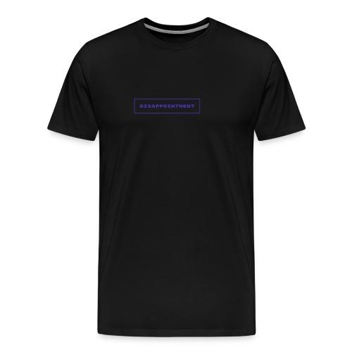 disappointment - Männer Premium T-Shirt