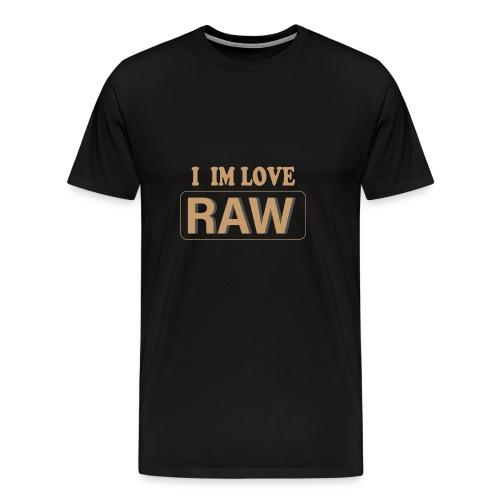 I im Love RAW - Männer Premium T-Shirt