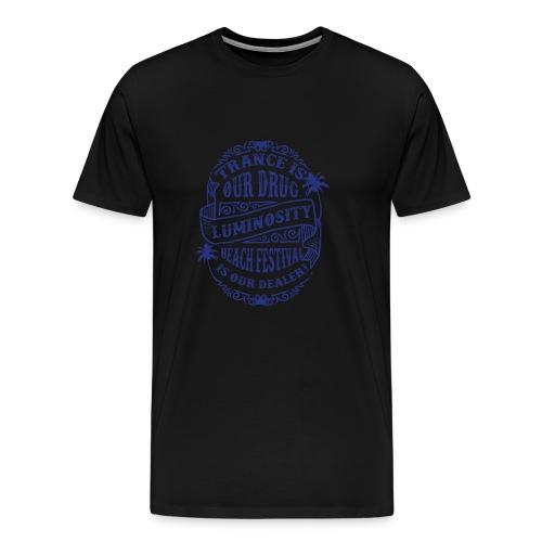 Trance is our drug - Luminosity Beach Festival - Men's Premium T-Shirt