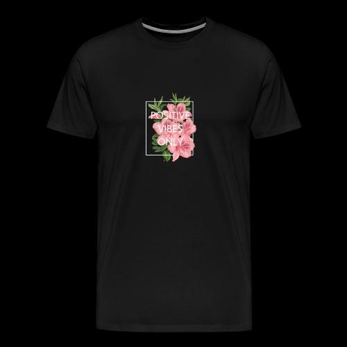 POSITIVE VIBES ONLY - Männer Premium T-Shirt