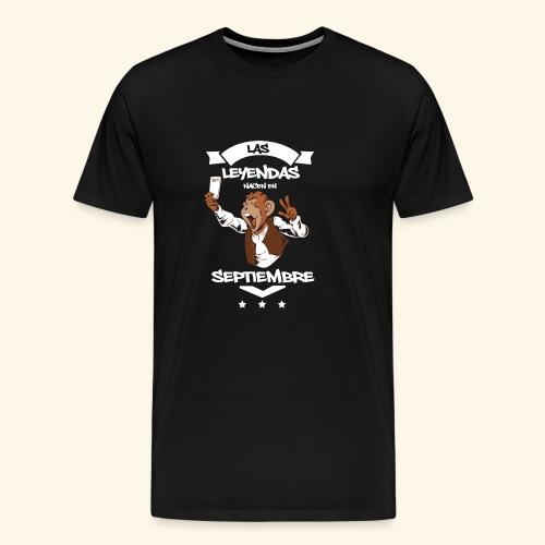 Leyendas Septiembre - Camiseta premium hombre