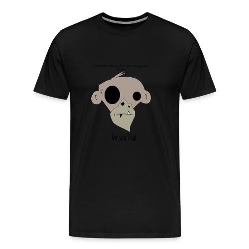Ihr seid Faul - Männer Premium T-Shirt