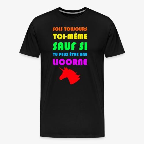 SOIS TJS TOI-MÊME SAUF SI TU PEUX ÊTRE UNE LICORNE - T-shirt Premium Homme