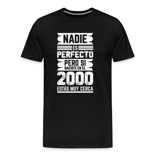 Nadie Es Perfecto... 2000 - Camiseta premium hombre