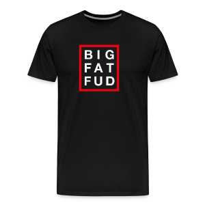BIG FAT FUD - Men's Premium T-Shirt