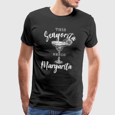 Senorita Margarita tarvitsee Meksiko vuosikerta - Miesten premium t-paita