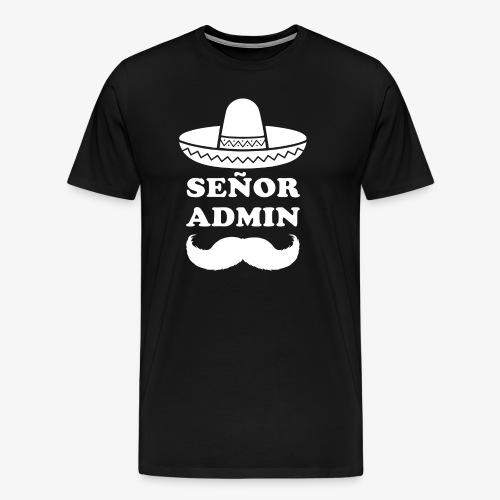 Señor Admin (Senior Administrator) - Männer Premium T-Shirt