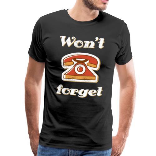 Won't forget - Vintage Telefon Design T-Shirt - Männer Premium T-Shirt