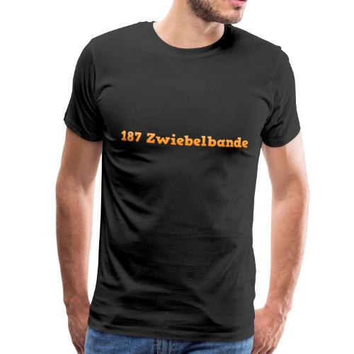 187 zwiebelbande Design - Männer Premium T-Shirt