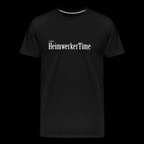 HeimwerkerTime - Männer Premium T-Shirt