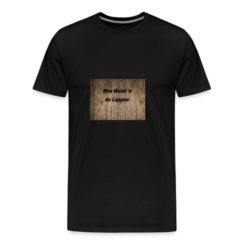 Wos Wuist'n - Männer Premium T-Shirt