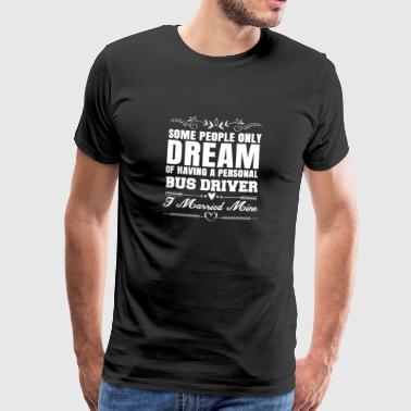 Gift wife wife bus driver wedding marriage - Men's Premium T-Shirt