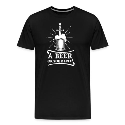 la bière ou la vie - T-shirt Premium Homme