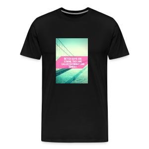 Better Days - Mannen Premium T-shirt