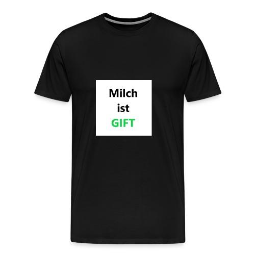 Milch ist Gift Geschenk Ungespielt YouTuber Idee - Männer Premium T-Shirt