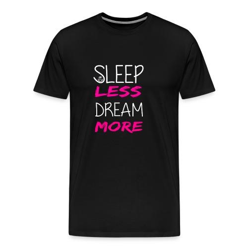 SLEEP LESS DREAM MORE - T-shirt Premium Homme