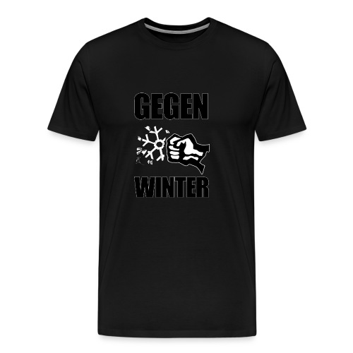 Gegen Winter - Männer Premium T-Shirt