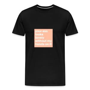 your ass - Mannen Premium T-shirt