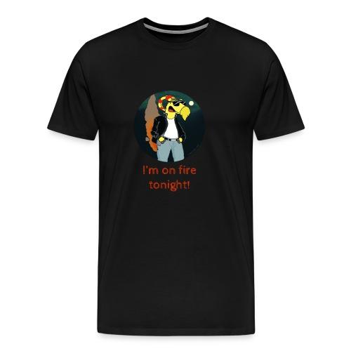 I'm on fire tonight! - Premium-T-shirt herr