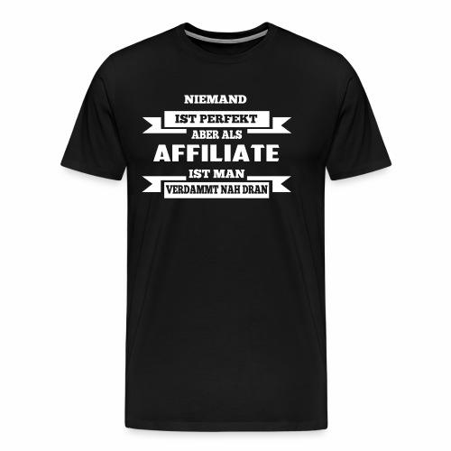 Niemand ist perfekt Affiliate T-Shirt - Männer Premium T-Shirt