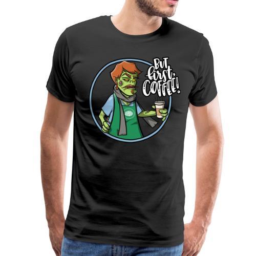 But first Coffee - Zombie mit Kaffebecher - Kaffee - Männer Premium T-Shirt