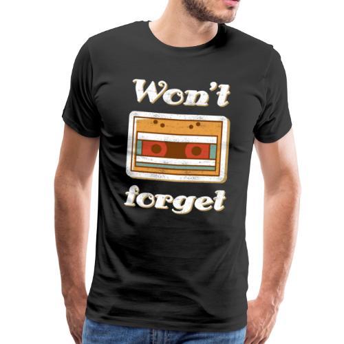 Won't forget - Vintage Kassette Design T-Shirt - Männer Premium T-Shirt