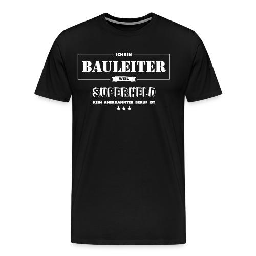 Bauleiter weil Superheld kein anerkannter Beruf - Männer Premium T-Shirt