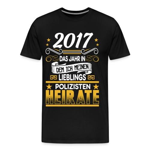 2017 das jahr in dem ich meinen Lieblingspoliziste - Männer Premium T-Shirt