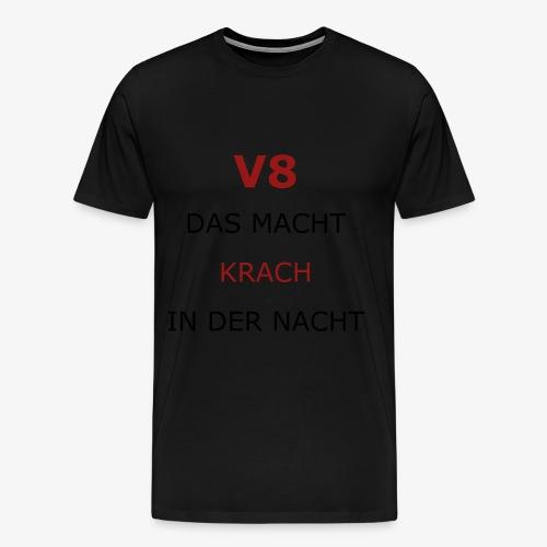 V8, das macht Krach in der Nacht - schwarz rot - Männer Premium T-Shirt