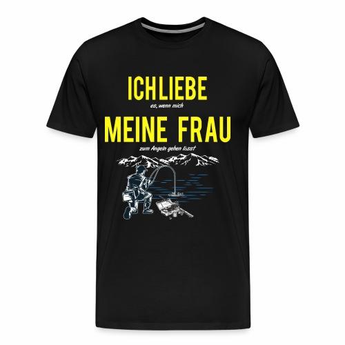 Ich liebe meine Frau, aber Angeln noch mehr Angler - Männer Premium T-Shirt