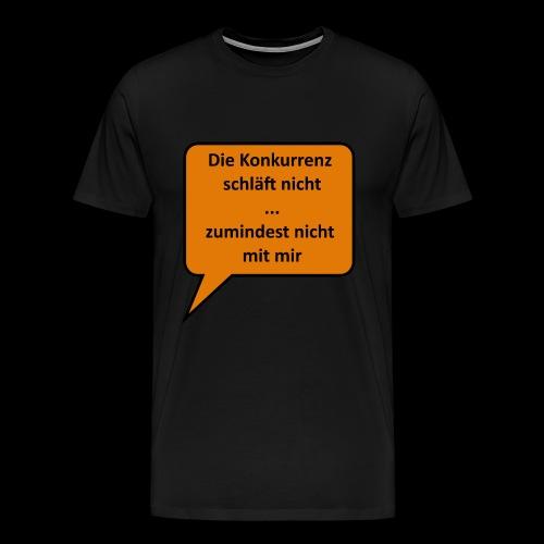Die Konkurrenz schläft nicht - Männer Premium T-Shirt